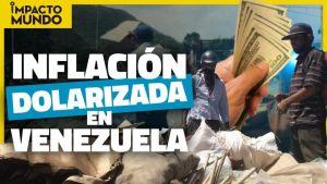 Impacto Mundo: La dolarización diaria aumenta el desespero de los venezolanos (Video)
